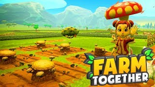 Farm Together! The Money Is In The SHROOMS!