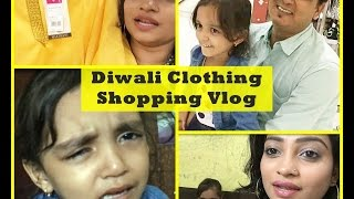 Diwali Clothing Shopping Vlog | 5 yrs Daughter Demanding a lot | Indian Mom on Duty