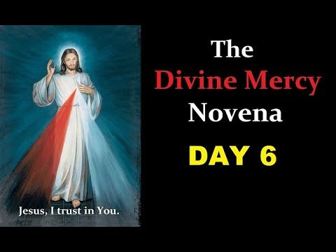 Divine Mercy Novena & Chaplet - Day 6
