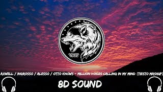 8D AUDIO Axwell / Ingrosso / Alesso / Otto Knows - Million Voices Calling In My Mind (Tiesto Mashup)