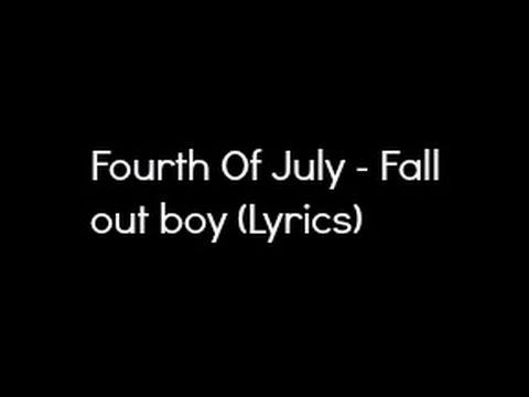 Fall Out Boy  Fourth of July Lyrics