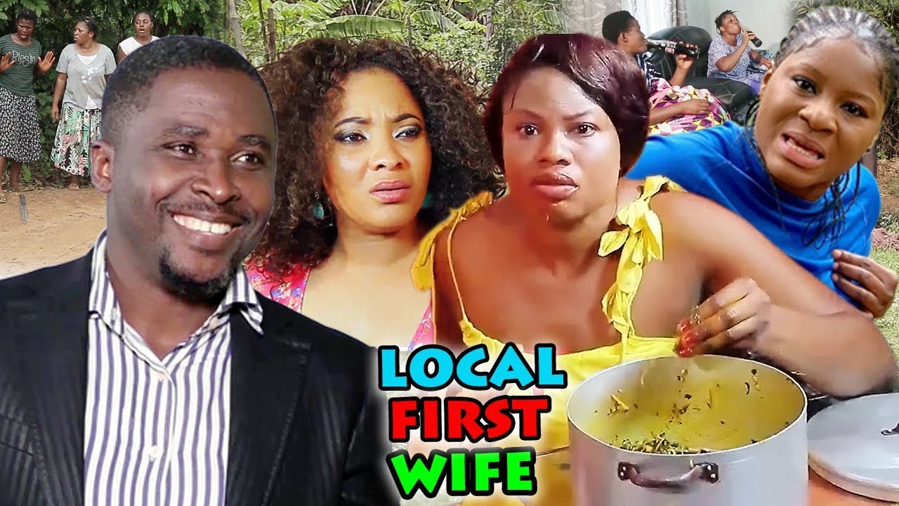 Download LOCAL FIRST WIFE SEASON 3&4 (New Movie Alert) 2019 LATEST NIGERIAN NOLLYWOOD MOVIE
