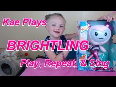BRIGHTLING ~ PLAY, REPEAT, & SING!  + Kae YODELING!