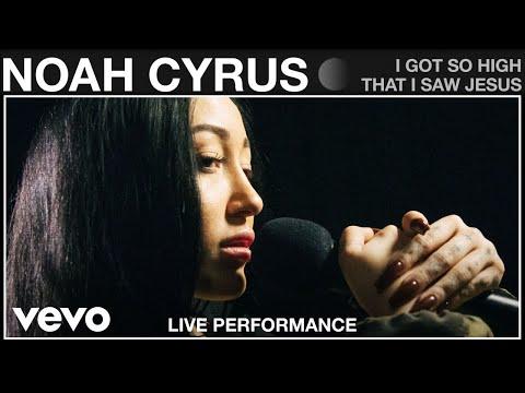 Noah Cyrus - I Got So High That I Saw Jesus - Live Performance | Vevo