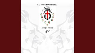 Inno 2012 F.C. Pro Vercelli 1892 (120 anni tra storia e leggenda)