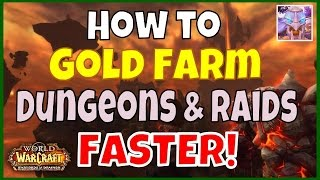 How to Gold Farm WoW Dungeons and Raids Faster - WoD 6.2.4 Guide