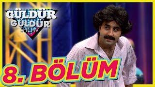 Güldür Güldür Show 8. Bölüm Tek Parça Full HD