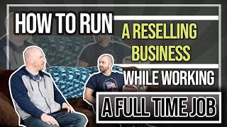 How to Run A Reselling Business While Working A Full Time Job