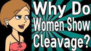 Cleavage girls why do show 12 Types