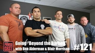 "PowerCast #121 - Going ""Beyond the Barbell"" with Ben Alderman & Blair Morrison 
