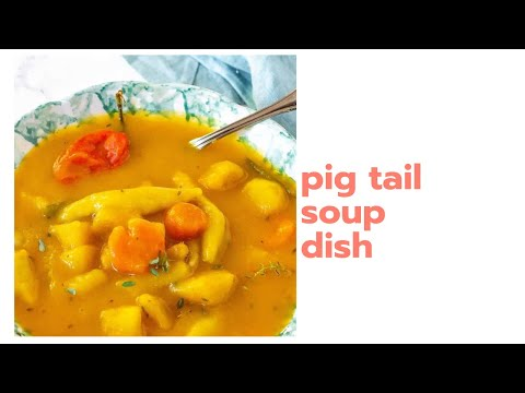 How To Make Tasty Pigtail Soup