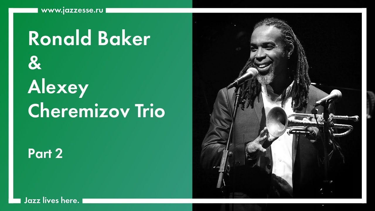 Ronald Baker & Alexey Cheremizov Trio | Live at Esse Jazz Club (part 2)