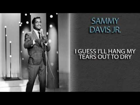 SAMMY DAVIS JR. - I GUESS I'LL HANG MY TEARS OUT TO DRY