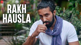 Rakh Hausla - Official Music Video | Mithun Purandare | Roshan Bhat