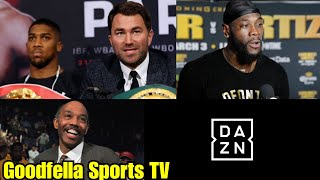 Eddie Hearn: Anthony Joshua vs Deontay Wilder Will be on DAZN | If You want AJ have to be on DAZN..