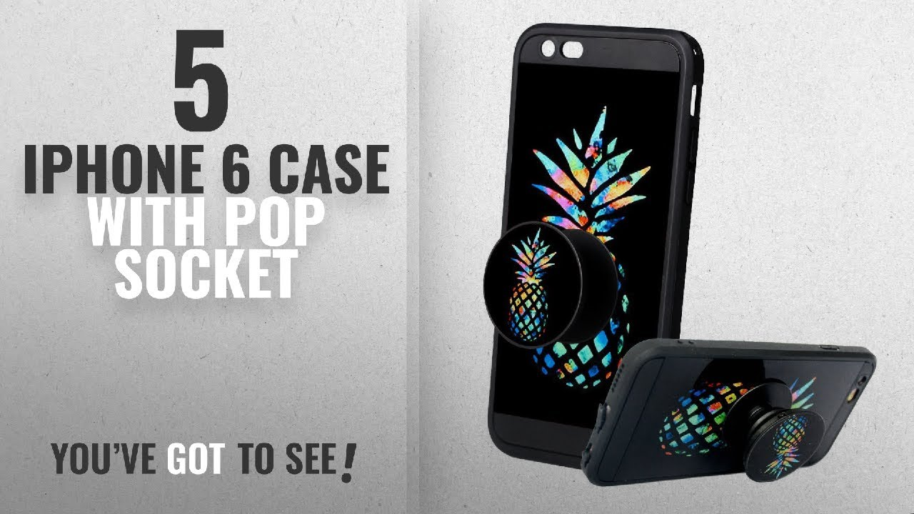 huge discount 7cce8 6ebdb Top 5 IPhone 6 Case With Pop Socket [2018 Best Sellers]: iPhone 6s Case,  iPhone 6 Pineapple Case