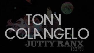 Jutty Ranx I See You Tony Colangelo