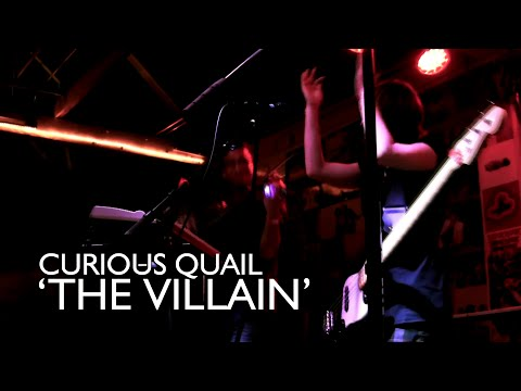 Curious Quail - The Villain (Live at SLG Art Boutiki)
