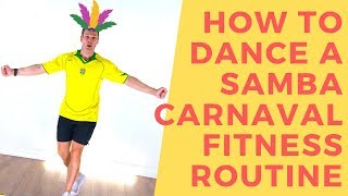 How To Dance A Samba Carnaval Fitness Dance