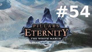 Pillars of Eternity - The White March #54 : Libération