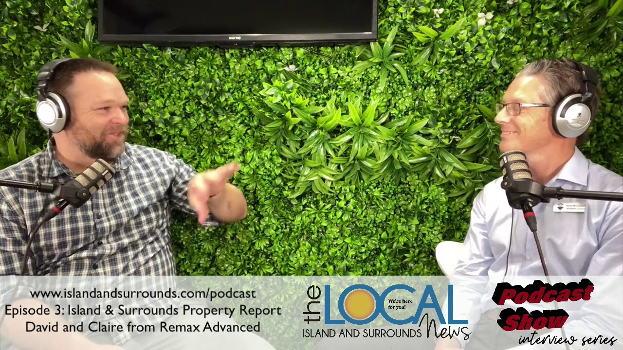 Island and Surrounds Podcast Show: Real Estate May Update with David and Claire from Remax