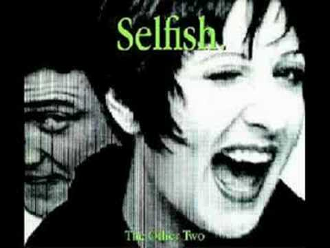 The Other Two - Selfish