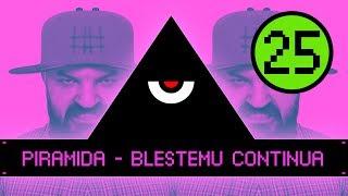 Piramida 25 - Blestemu Continua