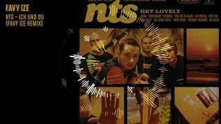 NTS - Ich & Du (Favy Ize Remix)