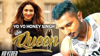 YO YO Honey Singh - Queen Feat. Tamanna Bhatia | New Pop Song 2018