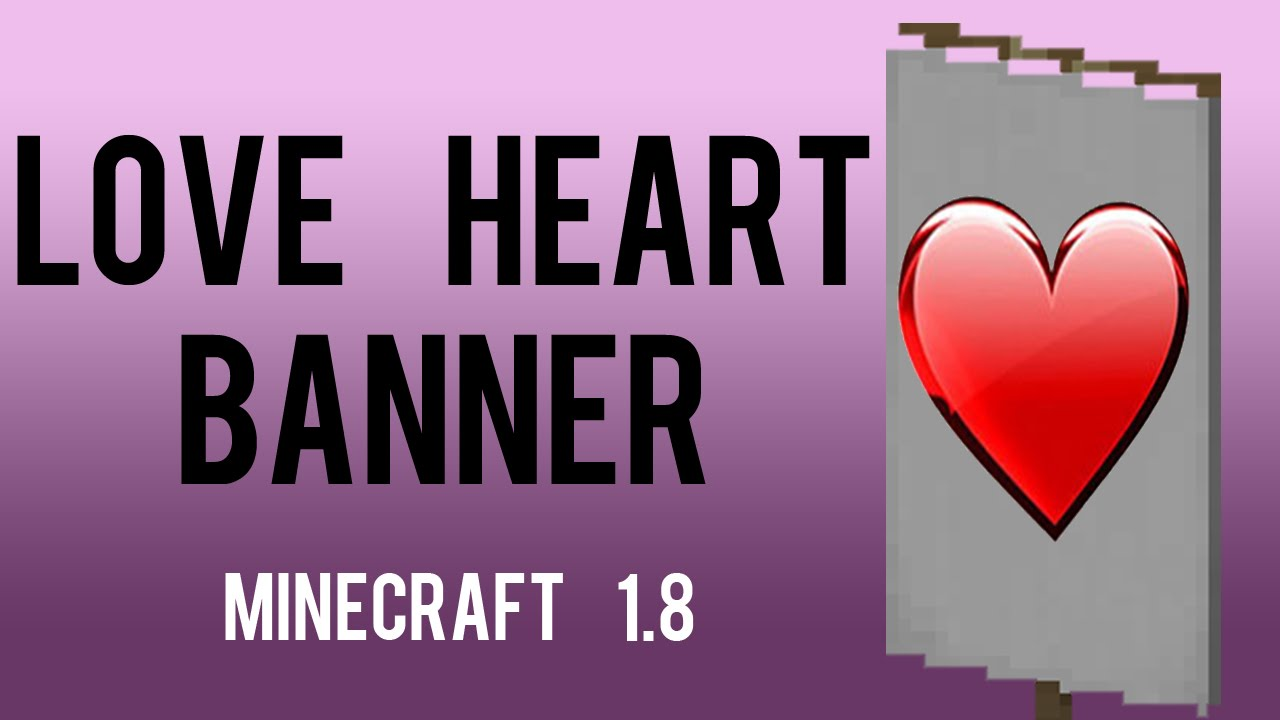 how to make love heart banner in minecraft 1 8 youtube