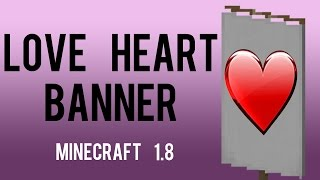 How To Make Love Heart Banner In Minecraft 1.8