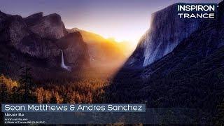 Sean Matthews & Andres Sanchez - Never Be