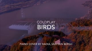 Birds - Coldplay | Piano Cover by Raoul van den Bergh
