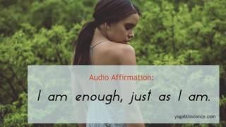 Affirmation:  I am Enough Just as I Am