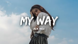 Ava Max - My Way (Lyrics / Lyrics)