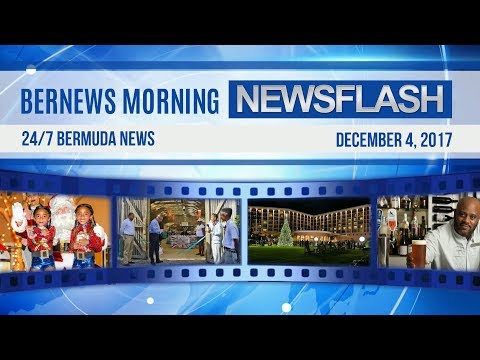 Bernews Morning Newsflash For Monday December 4, 2017