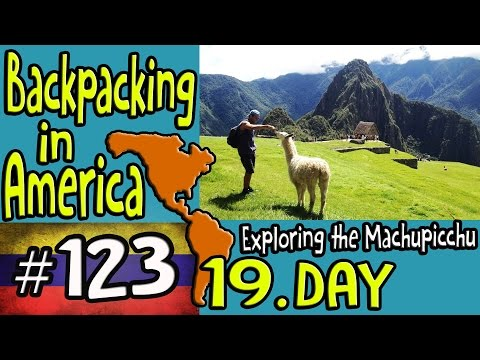 Exploring the Machupicchu - Backpacking in America 19. Day