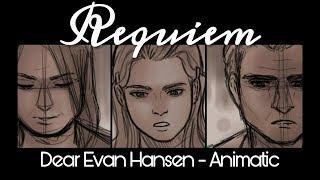 Requiem - Animatic [Dear Evan Hansen]