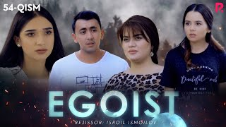 Egoist (o'zbek serial) | Эгоист (узбек сериал) 54-qism