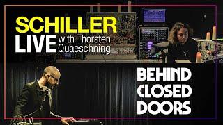 """SCHILLER + Thorsten Quaeschning: """"Behind Closed Doors"""" // LIVE"""