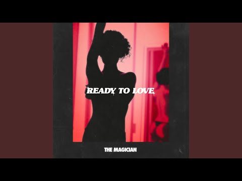 The Magician - Ready To Love