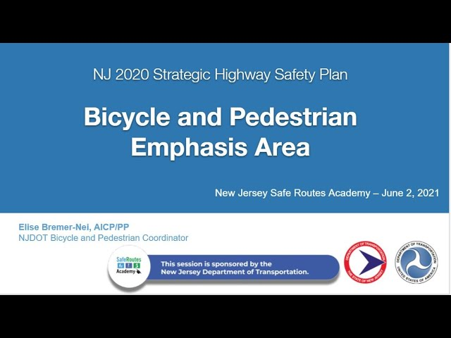 Safe Routes Academy: A Vision for Safety -The New Jersey Strategic Highway Safety Plan