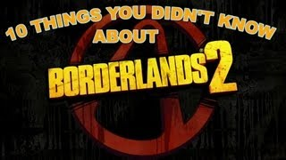 10 things you might not know about borderlands 2
