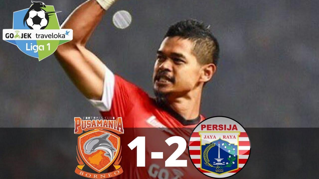 Borneo Fc Vs Persija Jakarta   All Goals Highlight Liga