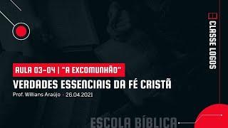 Verdades Essenciais da Fé Cristã | 03-04 | A excomunhão