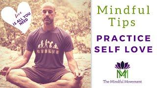 Mindful Tip: Practicing Self Love