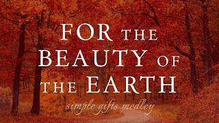 For the Beauty of the Earth/Simple Gifts (Piano Solo + Lyrics)