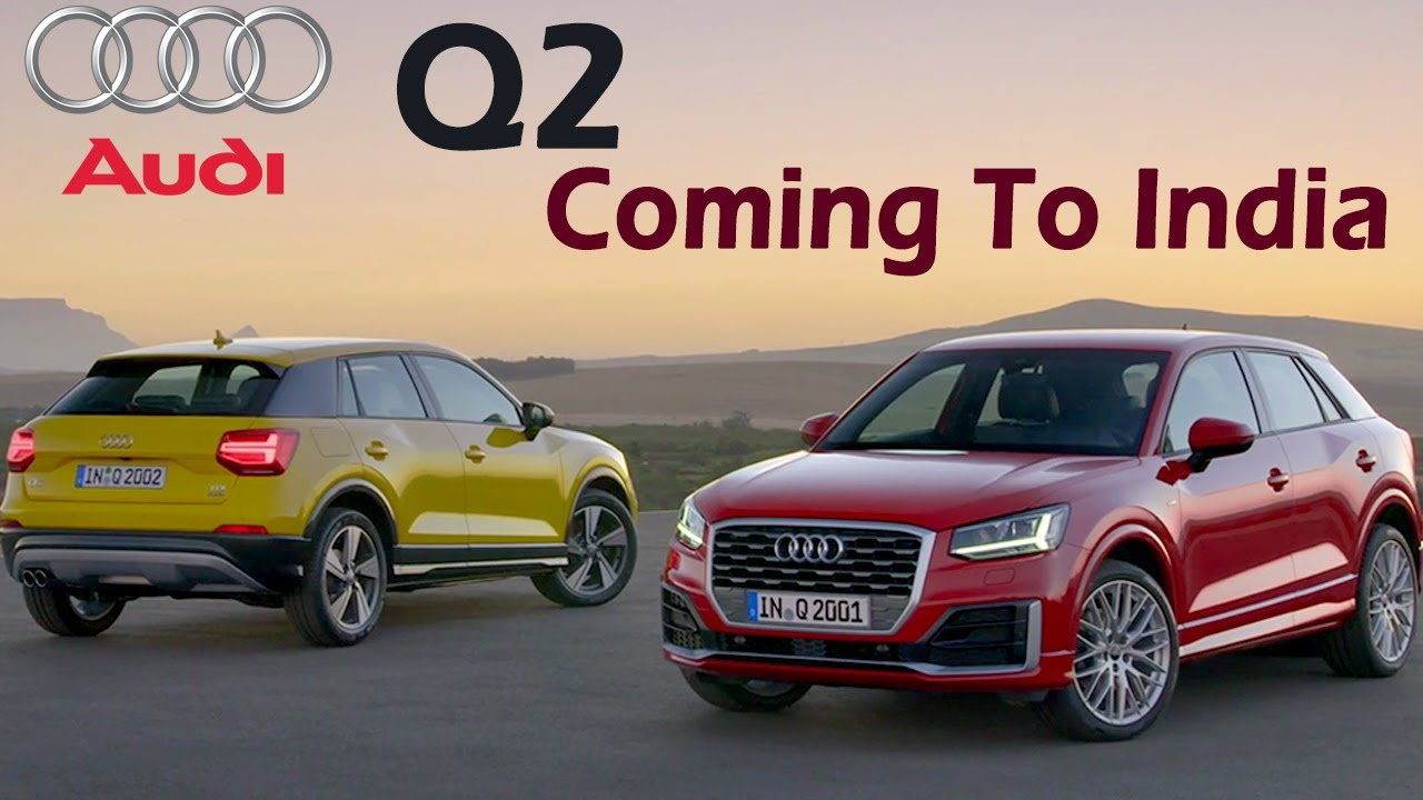 Audi Q2 Coming To India ₹25 Lakh Aprox Specifications