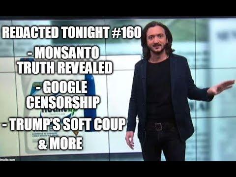 [160] Monsanto Truth REVEALED, Google Censorship, Trump's Soft Coup & More