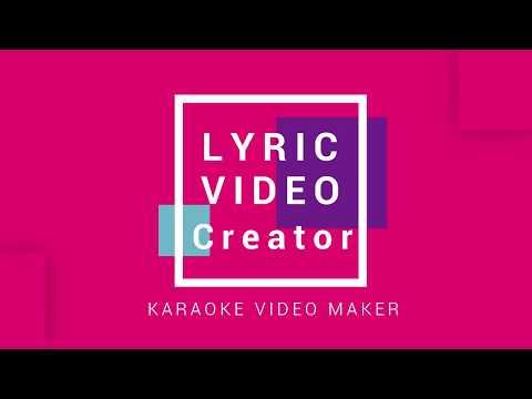 The Best Karaoke Video Maker - Lyric Video Creator